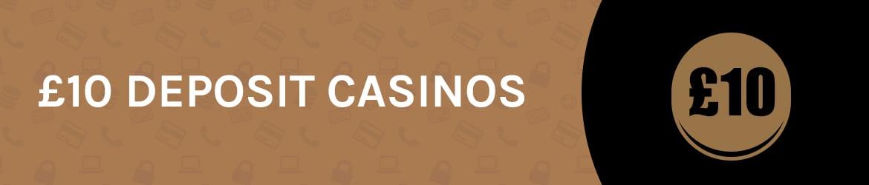 £10 Deposit Casinos