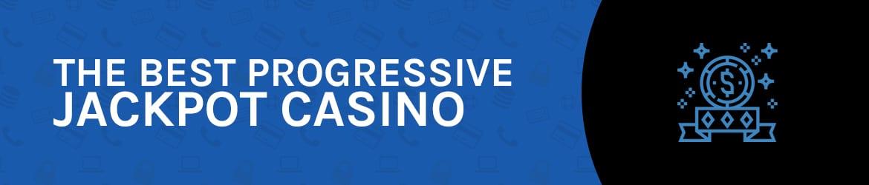 Best Progressive Jackpot Casino