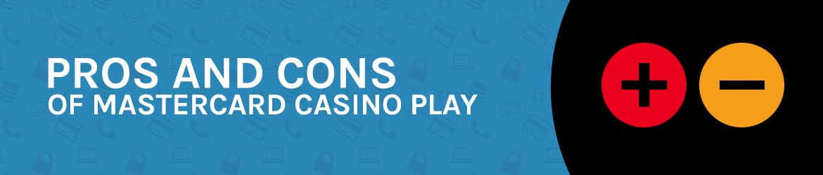 Pros and Cons of Mastercard Casinos