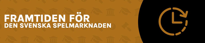 Framtiden för svenska spelmarknaden